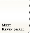 Meet Kevin Small